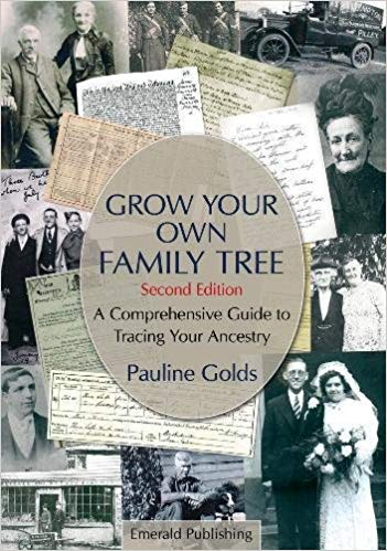 Grow Your Own Family Tree : A Comprehensive Guide to Tracing Your Ancestry by Pauline Golds